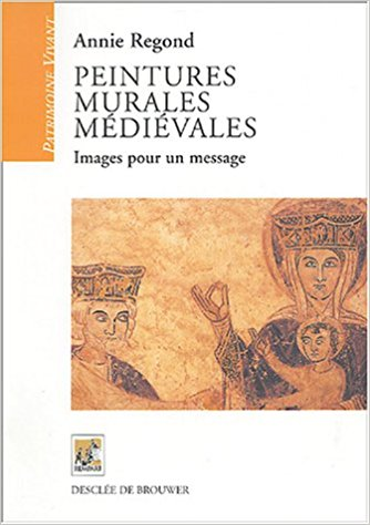 livre Peintures Murales Médiévales par Annie Regond
